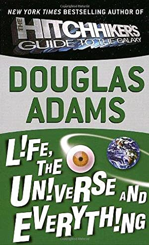 Life, the Universe and Everything (Hitchhiker's Guide: Adams, Douglas
