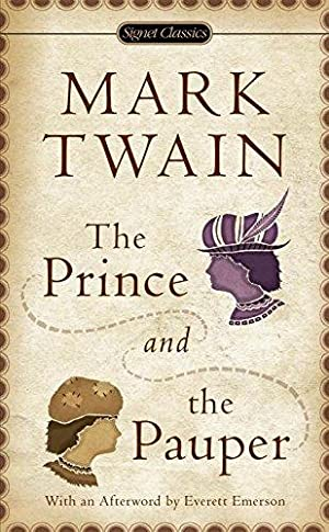 The Prince and the Pauper (Signet Classics): Twain, Mark