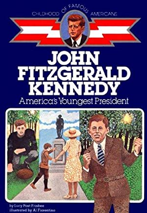 John Fitzgerald Kennedy: America's Youngest President (Childhood: Frisbee, Lucy Post