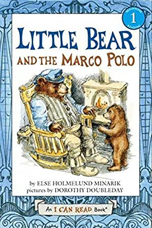 Little Bear and the Marco Polo (I: Minarik, Else Holmelund