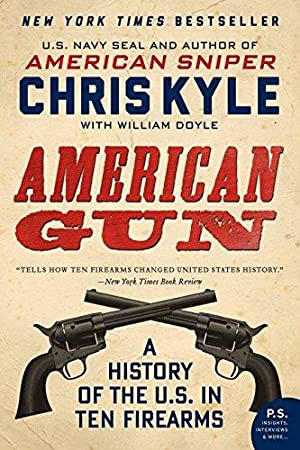 American Gun: A History of the U.S.: Kyle, Chris; Doyle,