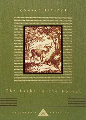 The Light in the Forest (Everyman's Library: Richter, Conrad