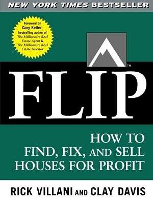 FLIP: How to Find, Fix, and Sell: Villani, Rick; Davis,