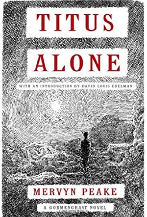 Titus Alone (Book three of Gormenghast Trilogy): Peake, Mervyn