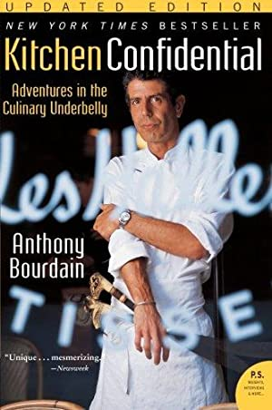 Kitchen Confidential Updated Edition: Adventures in the: Bourdain, Anthony