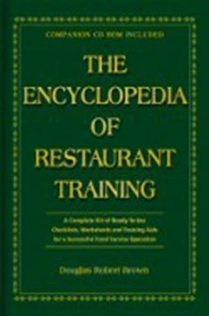 The Encyclopedia Of Restaurant Training: A Complete: Brown, Douglas Robert;