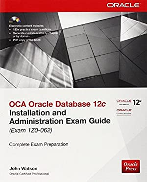 OCA Oracle Database 12c Installation and Administration: Watson, John
