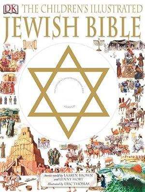 Children's Illustrated Jewish Bible: Brown, Laaren; Hort,