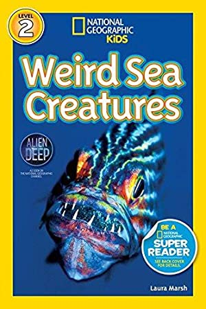 National Geographic Readers: Weird Sea Creatures: Marsh, Laura