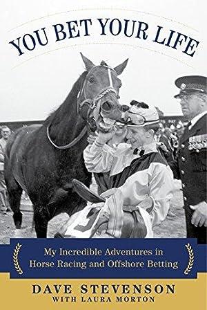 You Bet Your Life: My Incredible Adventures: Stevenson, Dave; Morton,