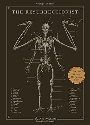 The Resurrectionist: The Lost Work of Dr.: Hudspeth, E. B.