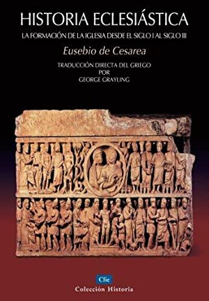 Historia Eclesiástica (Coleccion Historia) (Spanish Edition): Grayling, George