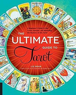 The Ultimate Guide to Tarot: A Beginner's: Dean, Liz