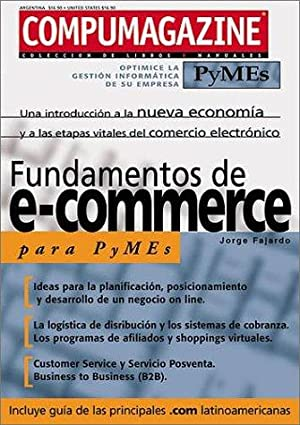 Fundamentos de e-commerce para PyMEs: Compumagazine PyMEs,: Fajardo, Jorge; Ediciones,