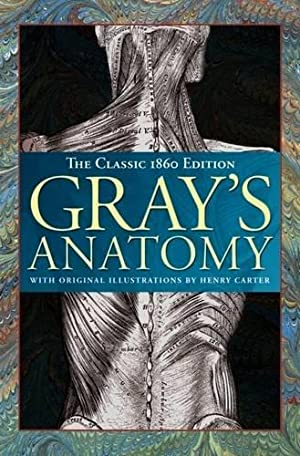 Gray's Anatomy: The Classic 1860 Edition: Gray, Henry; Carter,