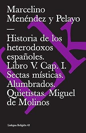 Historia de los heterodoxos españoles. Libro V.: Menéndez y Pelayo,