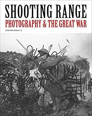 Shooting Range: Photography & The Great War: Deslé, Rein; Pas,