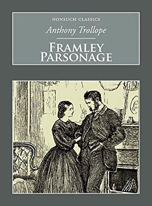 Framley Parsonage (Nonsuch Classics): Trollope, Anthony