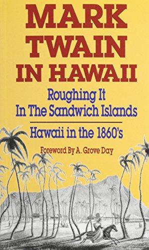 Mark Twain in Hawaii: Roughing It in: Twain, Mark; Clemens,