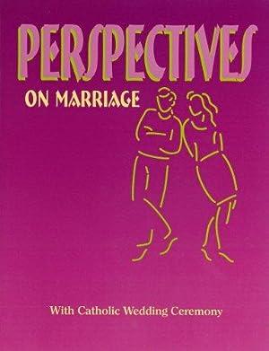 Perspectives On Marriage: Catholic Wedding Ceremony: (Pre-Cana: Saint Mary's Press