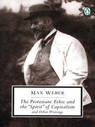 The Protestant Ethic and the Spirit of: Weber, Max; Baehr,