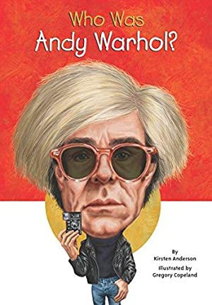 Who Was Andy Warhol?: Anderson, Kirsten; HQ,
