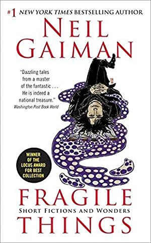 Fragile Things: Short Fictions and Wonders: Gaiman, Neil
