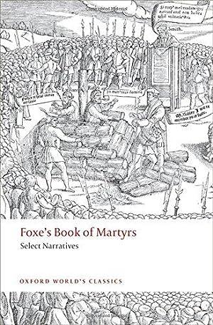Foxe's Book of Martyrs: Select Narratives (Oxford: Foxe, John