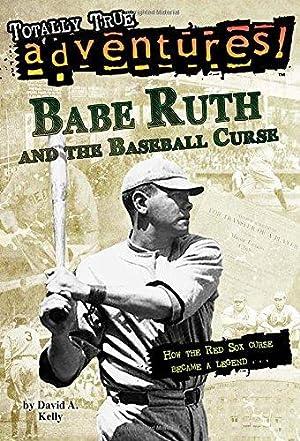 Babe Ruth and the Baseball Curse (Totally: Kelly, David A.