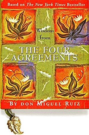Wisdom from the Four Agreements (Mini Book): Ruiz, Don Miguel