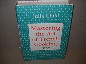 Mastering the Art of French Cooking, Vol.: Child, Julia; Bertholle,