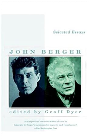 Selected Essays: Berger, John