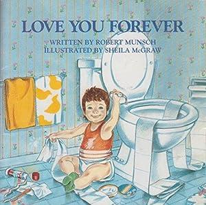 Love You Forever: Munsch, Robert