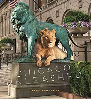 Chicago Unleashed: Broutman, Larry