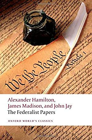 The Federalist Papers (Oxford World's Classics): Hamilton, Alexander; Madison,
