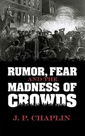 Rumor, Fear and the Madness of Crowds: Chaplin, J.P.