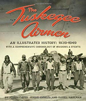The Tuskegee Airmen, An Illustrated History: 1939-1949: Caver, Mr. Joseph