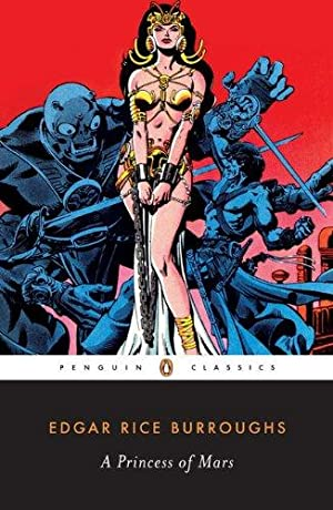 A Princess of Mars (Penguin Classics): Rice Burroughs, Edgar