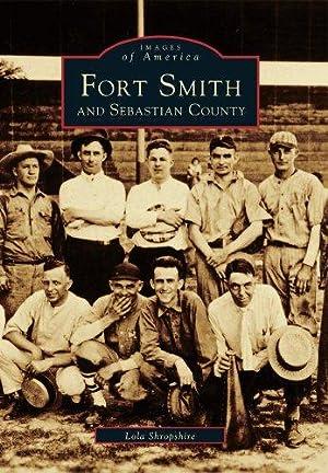 Images of America: Fort Smith and Sebastian: Shropshire, Lola