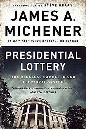 Presidential Lottery: The Reckless Gamble in Our: Michener, James A.