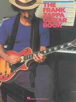 The Frank Zappa Guitar Book: Transcribed by: Zappa, Frank