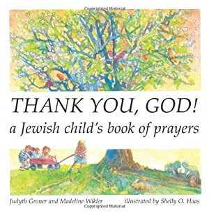 Thank You, God! A Jewish Child's Book: Groner, Judyth; Wikler,