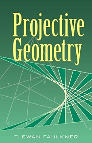 Projective Geometry (Dover Books on Mathematics): Faulkner, T. Ewan