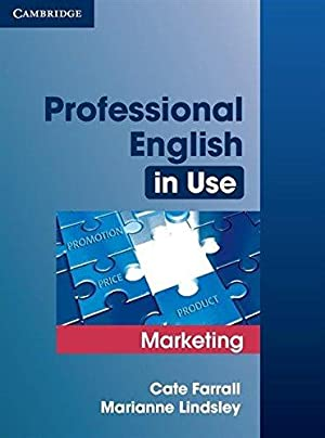 Professional English in Use Marketing with Answers: Lindsley, Marianne; Farrall,