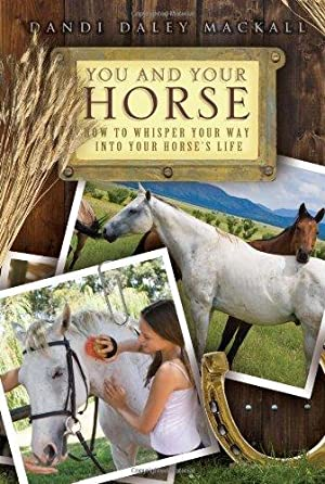 You and Your Horse: How to Whisper: Mackall, Dandi Daley
