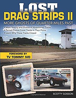 Lost Drag Strips II: More Ghosts of: Gosson, Scotty