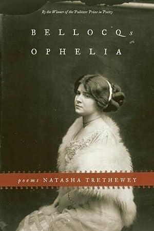 Bellocq's Ophelia: Poems: Trethewey, Natasha