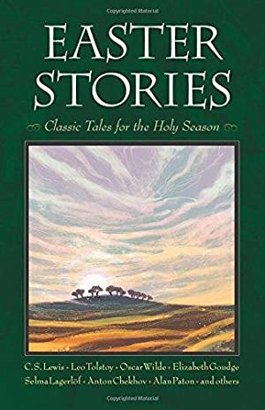 Easter Stories: Classic Tales for the Holy: Lewis, C.S.; Tolstoy,