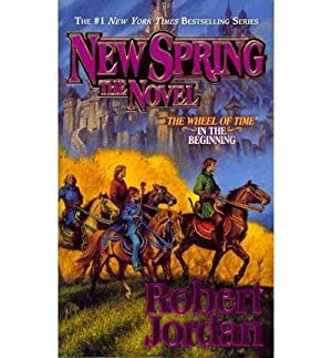 New Spring: The Novel (Wheel of Time): Jordan, Robert