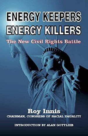 Energy Keepers Energy Killers: The New Civil: Innis, Roy